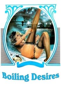 Boiling Desires (1987) Classic Porn Movie HD
