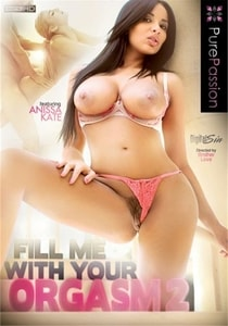 Fill Me With Your Orgasm 2 (2015) Porn Movie HD