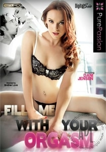Fill Me With Your Orgasm (2013) Porn Movie HD