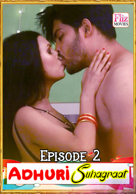 Adhuri Suhagraat (2020) Flizmovies Episode 2 Hindi Web Series