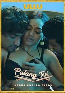 Palang Tod (Aadha Adhura Pyaar) 2021 UllU Hindi Web Series Watch Online HD